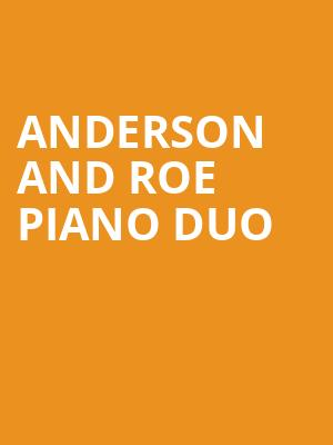 Anderson and Roe Piano Duo at CNU Ferguson Center for the Arts