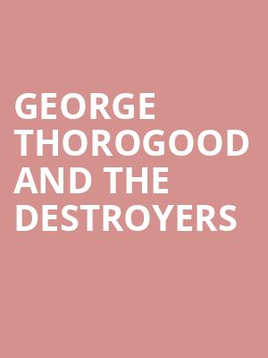 George Thorogood and The Destroyers at CNU Ferguson Center for the Arts