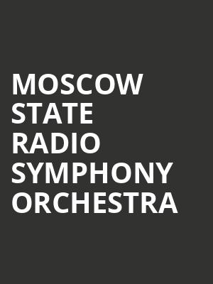 Moscow State Radio Symphony Orchestra at CNU Ferguson Center for the Arts