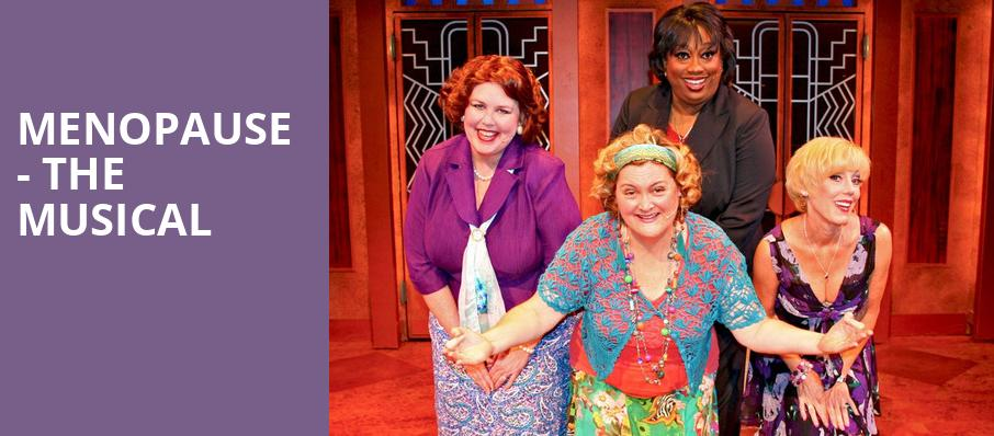 Menopause The Musical, CNU Ferguson Center for the Arts, Newport News